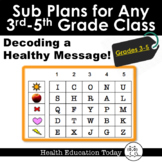 Sub Plans for Any Elementary Class 3rd-5th: Decoding a Hea