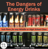 """Energy Drink Sub Plans: """"Energy Drink Dangers"""" Grades 6th-12th"""