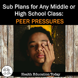 Sub Plans for Any Middle or High School Class: Being Above Peer Pressure