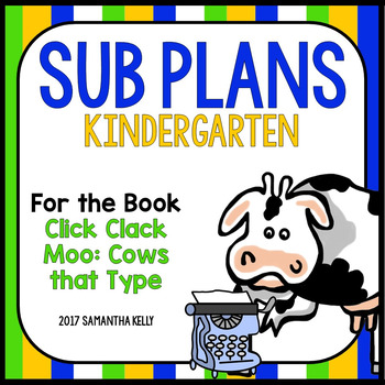 Sub Plans for Kindergarten - Click Clack Moo by Samantha ...