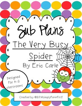 Sub Plans using The Very Busy Spider {K-2}