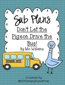Sub Plans using Don't Let the Pigeon Drive the Bus! {Grades 1-2}