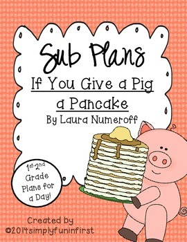 Sub Plans using If You Give a Pig a Pancake {Grades 1-2}