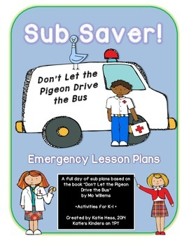 Sub Saver! - Emergency Sub Plans - Don't Let the Pigeon Drive the Bus!