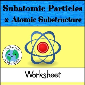 Subatomic Particles and Atomic Substructure