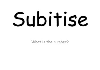 Subitise numbers up to 10