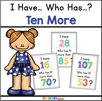 10 More: I Have... Who Has...? (A Place Value Game)