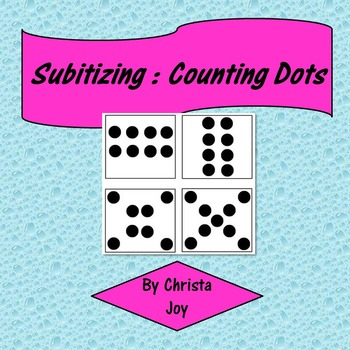 Subitizing : Counting Dots and Building Number Sense