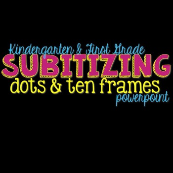 Subitizing Powerpoint with Dots & Ten Frames