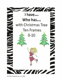 Subitizing with Christmas Tree Ten Frames: I have... Who has...