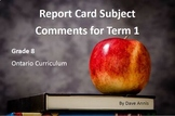 Subject Comments for Term 1 - Grade 8 - Ontario