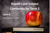Subject Comments for Term 2 - Grade 8 - Ontario
