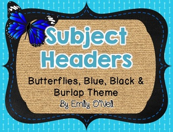 Subject Headers (Butterfly, Blue, Black & Burlap Theme)
