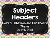 Subject Headers (Colorful Chevron & Chalkboard Theme)