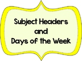 Subject Headers and Days of the Week