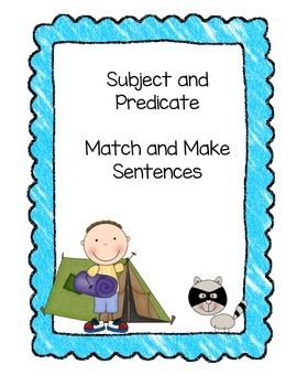 Subject Predicate Match and Make Sentences - Camping Themed
