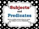 Subject & Predicate POSTERS for the Classroom: Black & White Polka Dot Theme