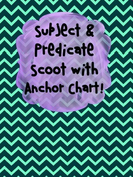 Subject & Predicate Scoot & Anchor Chart