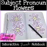 French Subject Pronoun Flowers: French Interactive Notebook