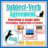 Subject-Verb Agreement Class Practice & Review- Google Sli