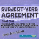 Subject Verb Agreement Final Quiz Google Drive™ Distance Learning