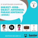 Subject Verb Object Adverbial Phrase (SVOA) Sentences