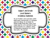 Subject and Grade Level Banners Rainbow Diamonds