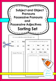 Subject and Object Pronouns , Possessive Pronouns and Adjectives Sorting Set