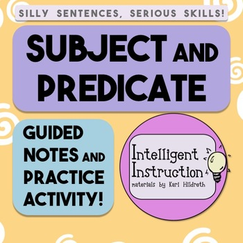 Subject and Predicate: Guided Notes and Practice Activity