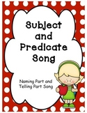 Subject and Predicate Song - Naming and Telling Parts of a sentence