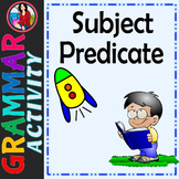 Subject or Predicate, Identify the Subject and Predicate o