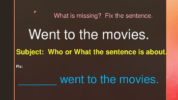 Subject or Predicate... What is Missing?