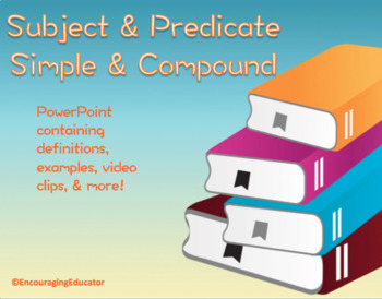 Subjects & Predicates (Compound too) Powerpoints