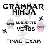 Subjects Verbs Final Exam (2 versions) - Grammar Ninja