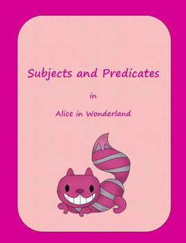 Subjects and Predicates : Alice in Wonderland