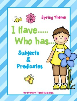 Subjects and Predicates ~ I Have Who Has ~ Spring Theme