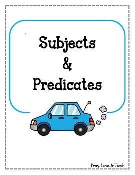 Subjects and Predicates Review Sentences.  Subjects and Verbs.