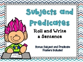 Subjects and Predicates Roll and Write a Sentence