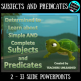 Subjects and Predicates (Simple & Complete) {PowerPoint an