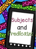 Subjects and Predicates Unit {{Updated}}