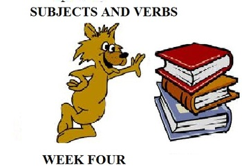 Subjects and Verbs (Week Four)