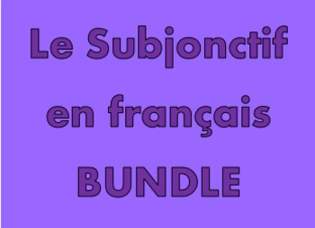 Subjonctif (Subjunctive in French) Bundle