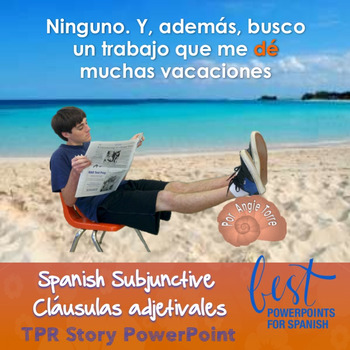 Spanish Subjunctive | Cláusulas Adjetivales TPR Story PowerPoint