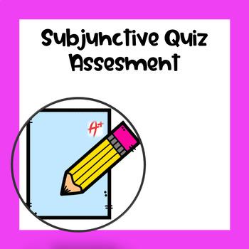 Subjunctive Subjuntivo Quiz / Assessment