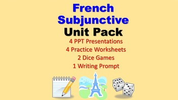 Subjunctive Unit Pack: PPT Lessons, Worksheets, Dice Games, Writing Prompt