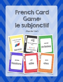 "Subjunctive in French - Card Game/Speaking Activity (Plays like ""Uno"")"