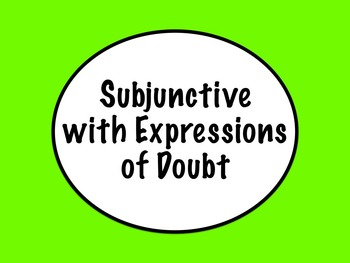 Subjunctive with Expressions of Doubt PowerPoint Slideshow