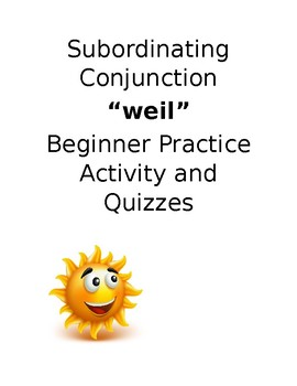 Subordinating Conjunction  ,weil  Activity and Quizzes