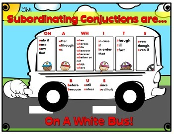 Combining Sentences with WHITE BUS {Subordinating Conjunctions}