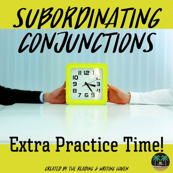 Subordinating Conjunctions Practice Worksheets and Activity | TpT